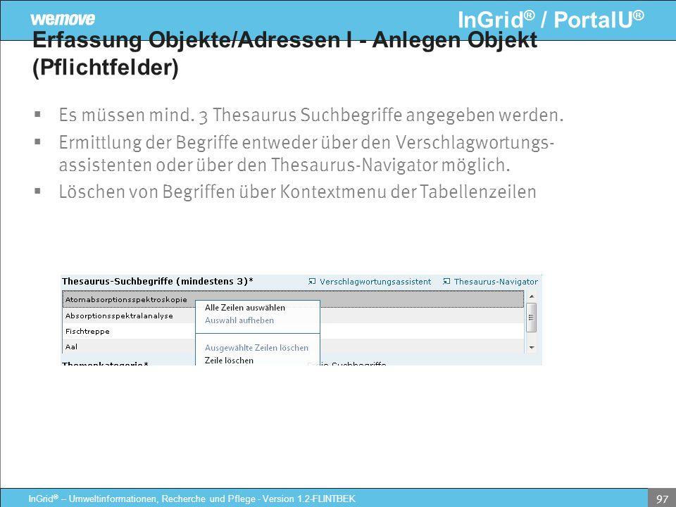 InGrid ® / PortalU ® InGrid ® – Umweltinformationen, Recherche und Pflege - Version 1.2-FLINTBEK 97 Erfassung Objekte/Adressen I - Anlegen Objekt (Pfl