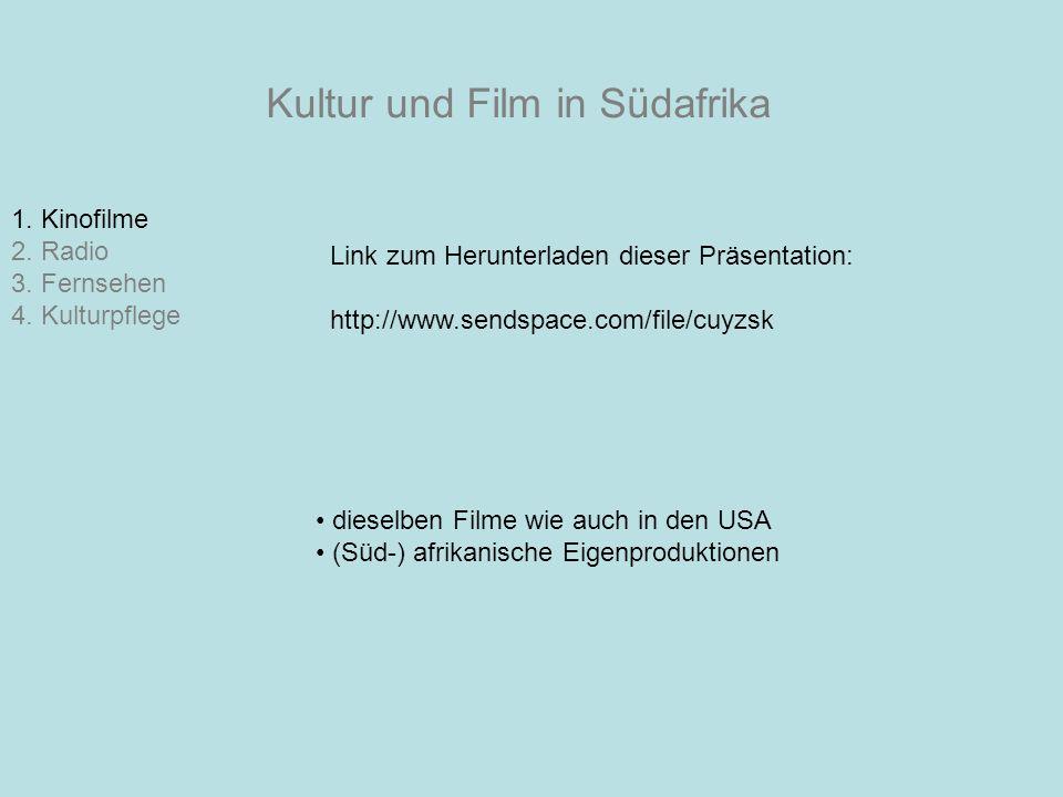 Kultur und Film in Südafrika 1. Kinofilme 2. Radio 3. Fernsehen 4. Kulturpflege dieselben Filme wie auch in den USA (Süd-) afrikanische Eigenproduktio
