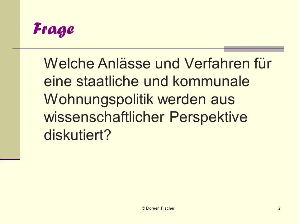 © Doreen Fischer3 Gliederung 1 Staatliche Wohnungspolitik 1 Die Situation nach dem 2.