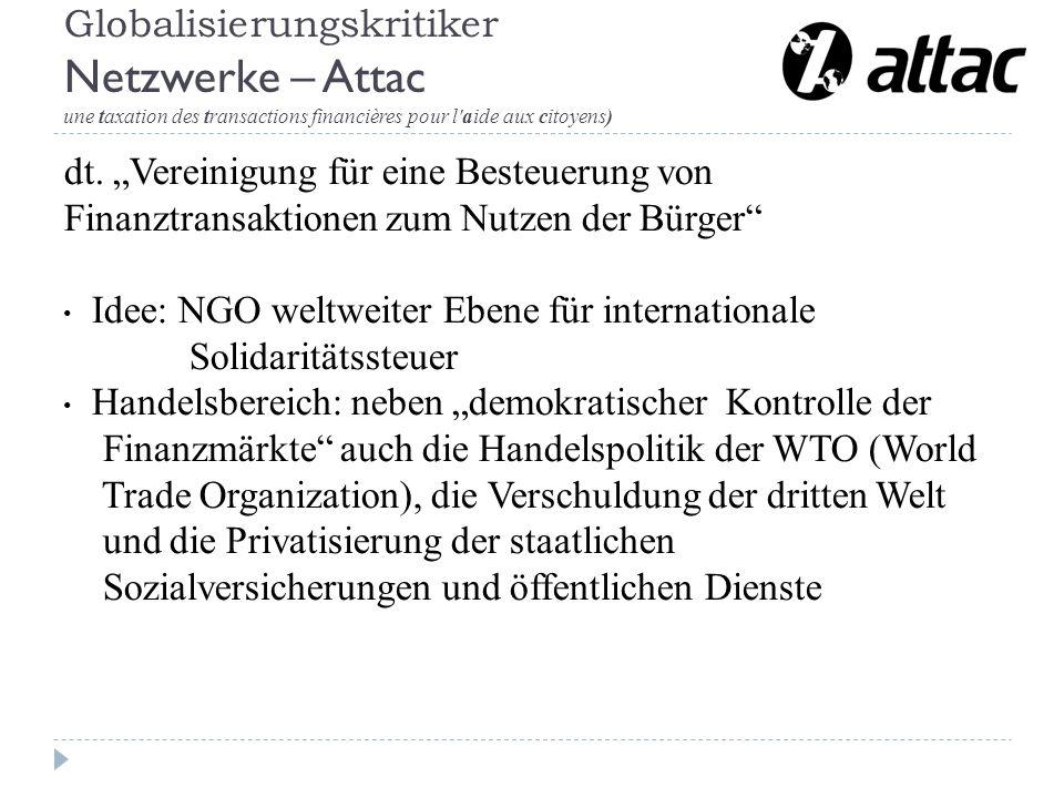 Globalisierungskritiker Netzwerke – Attac (association pour une taxation des transactions financières pour l aide aux citoyens) dt.