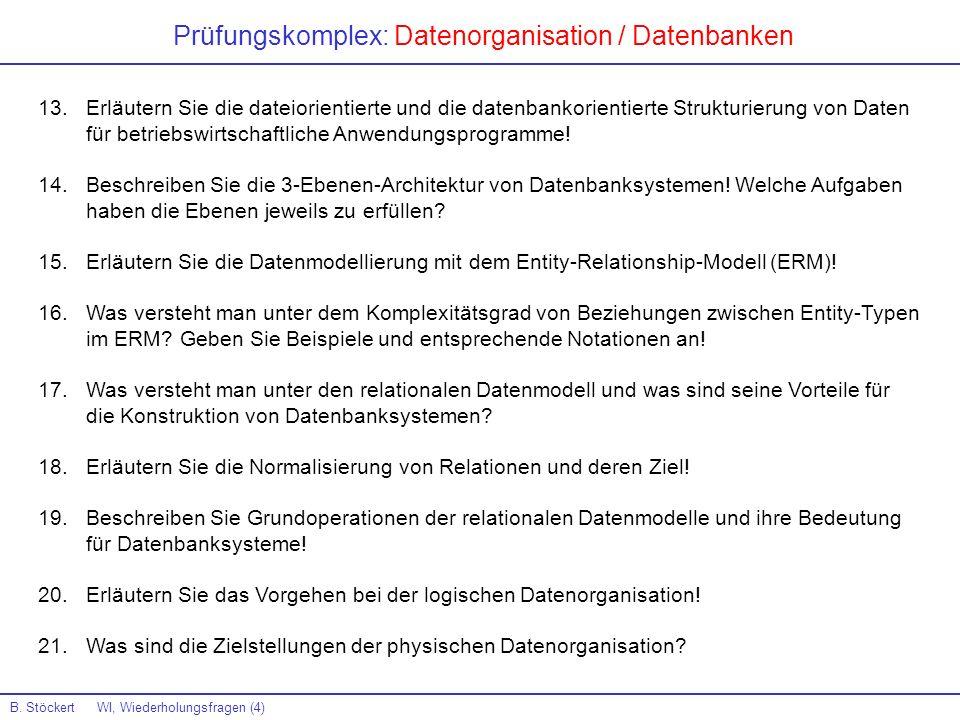 Prüfungskomplex: Datenorganisation / Datenbanken 13.Erläutern Sie die dateiorientierte und die datenbankorientierte Strukturierung von Daten für betri
