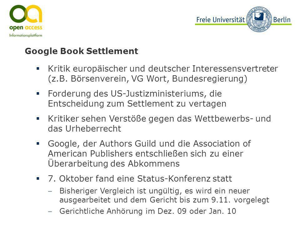 Google Book Settlement Kritik europäischer und deutscher Interessensvertreter (z.B. Börsenverein, VG Wort, Bundesregierung) Forderung des US-Justizmin