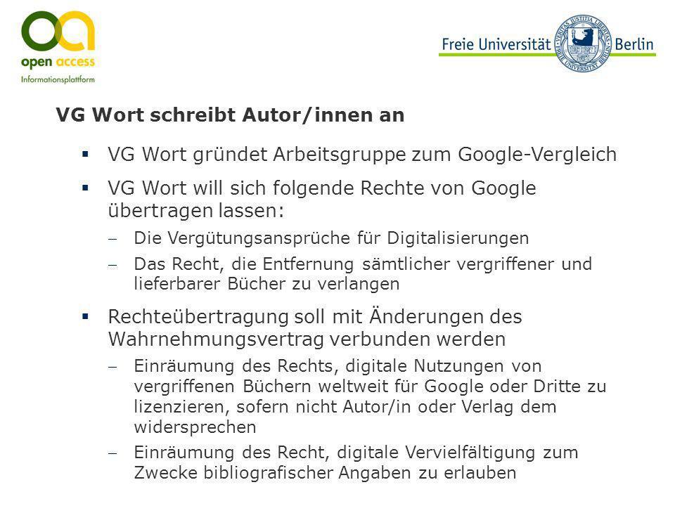 VG Wort schreibt Autor/innen an VG Wort gründet Arbeitsgruppe zum Google-Vergleich VG Wort will sich folgende Rechte von Google übertragen lassen: Die