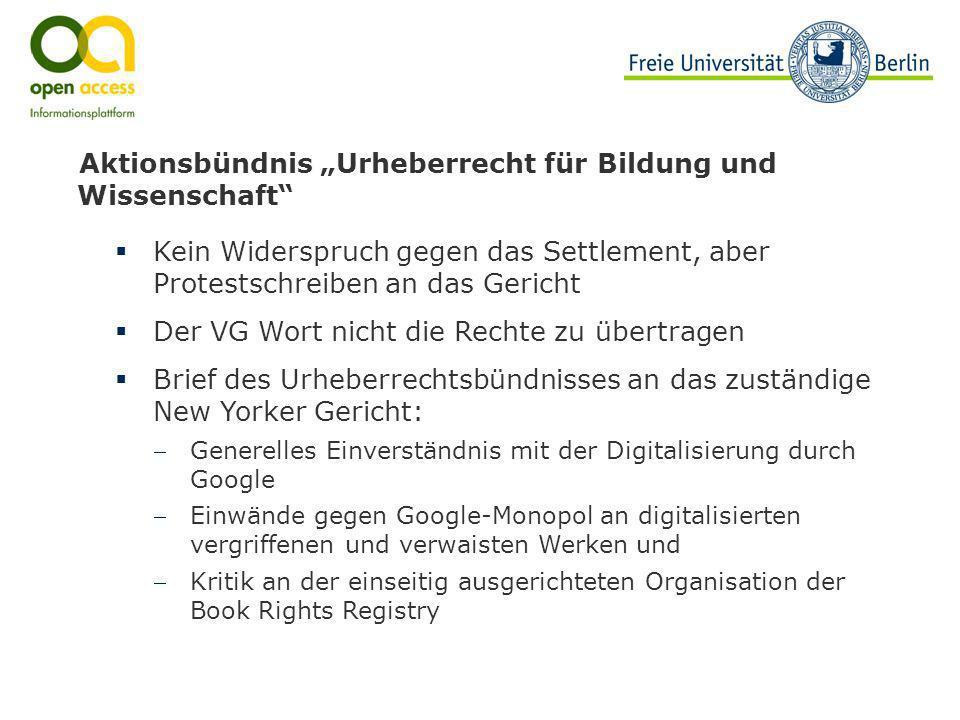 Aktionsbündnis Urheberrecht für Bildung und Wissenschaft Kein Widerspruch gegen das Settlement, aber Protestschreiben an das Gericht Der VG Wort nicht
