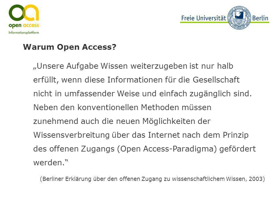 Warum Open Access? Unsere Aufgabe Wissen weiterzugeben ist nur halb erfüllt, wenn diese Informationen für die Gesellschaft nicht in umfassender Weise
