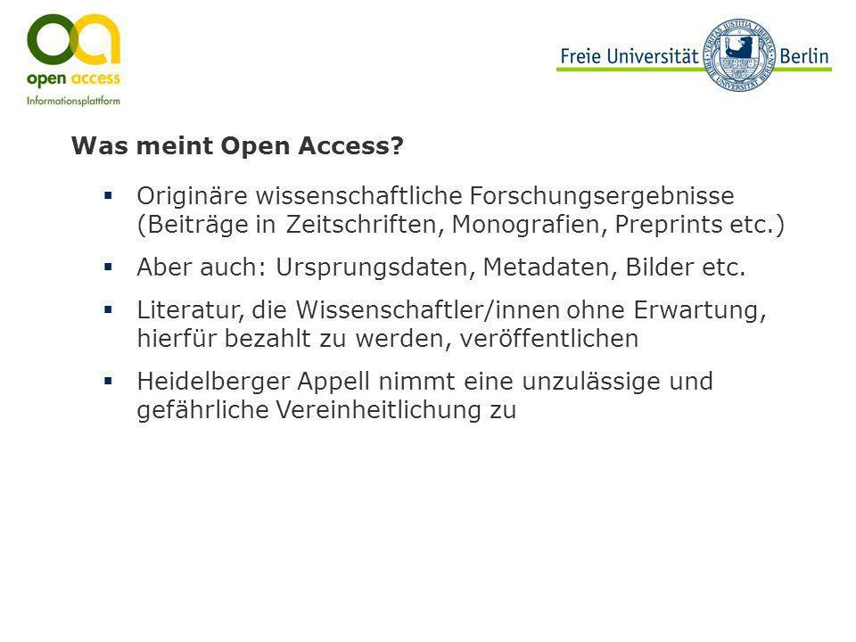 Was meint Open Access? Originäre wissenschaftliche Forschungsergebnisse (Beiträge in Zeitschriften, Monografien, Preprints etc.) Aber auch: Ursprungsd