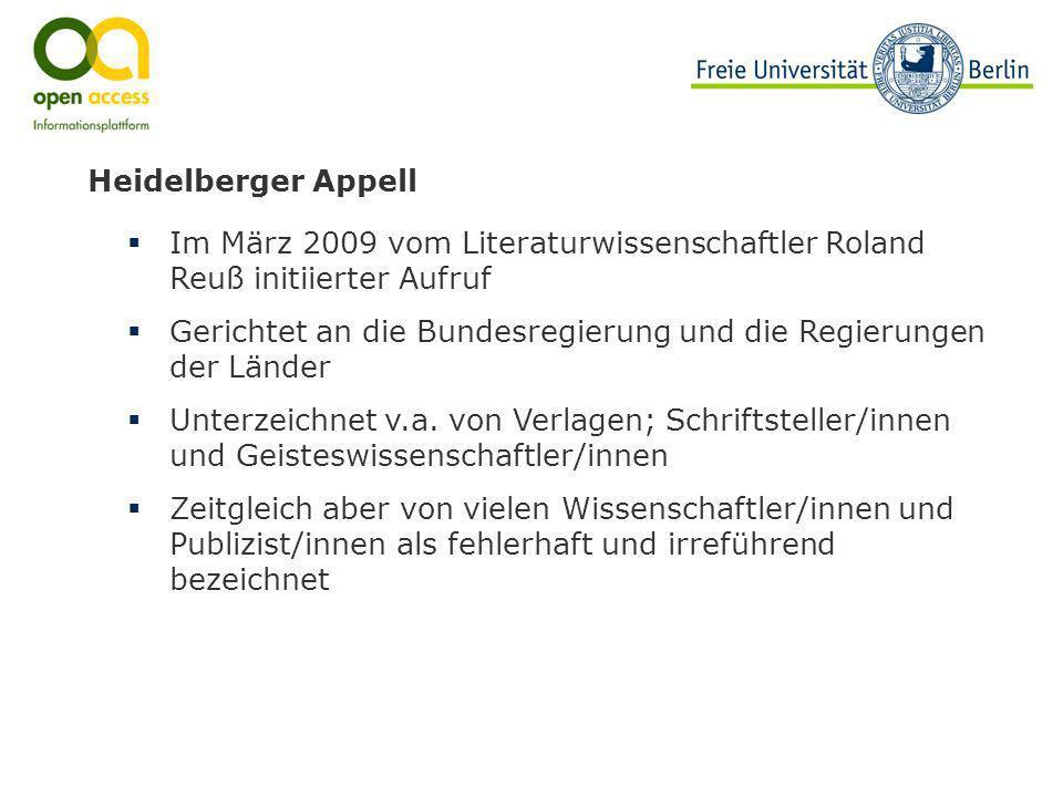 Heidelberger Appell Im März 2009 vom Literaturwissenschaftler Roland Reuß initiierter Aufruf Gerichtet an die Bundesregierung und die Regierungen der