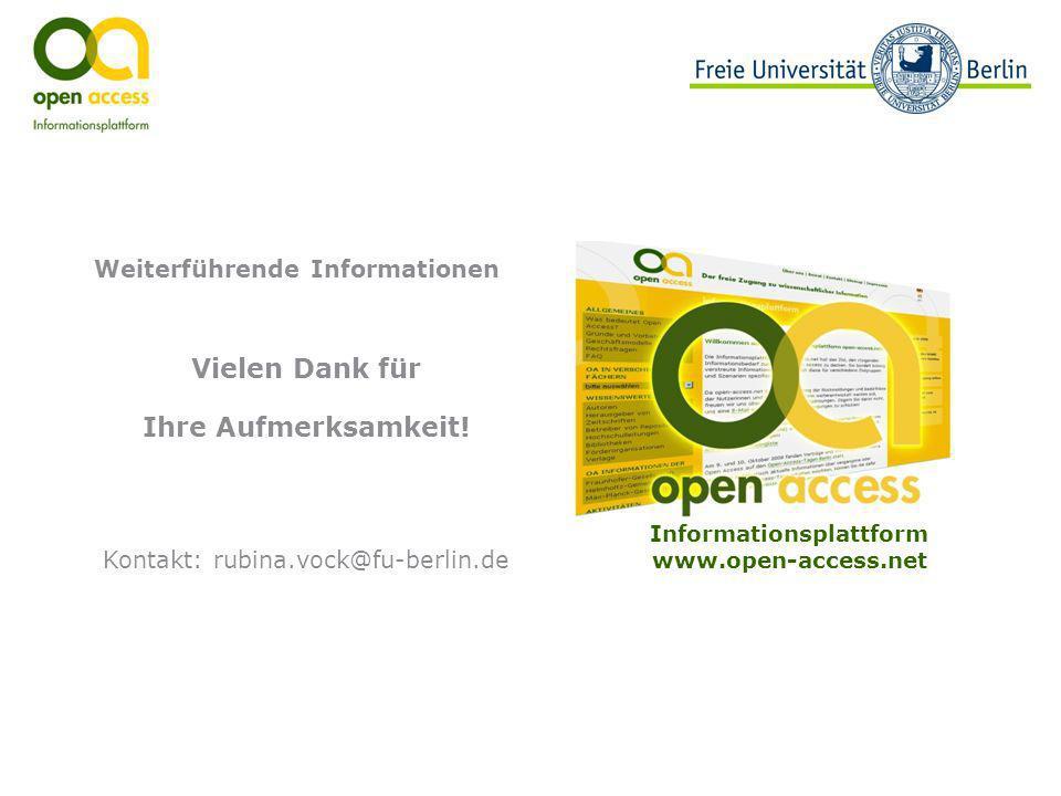 Vielen Dank für Ihre Aufmerksamkeit! Kontakt: rubina.vock@fu-berlin.de Informationsplattform www.open-access.net Weiterführende Informationen