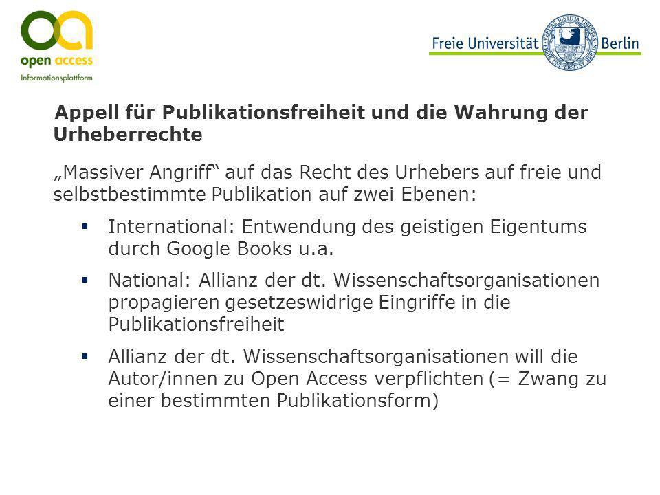 Appell für Publikationsfreiheit und die Wahrung der Urheberrechte Massiver Angriff auf das Recht des Urhebers auf freie und selbstbestimmte Publikatio