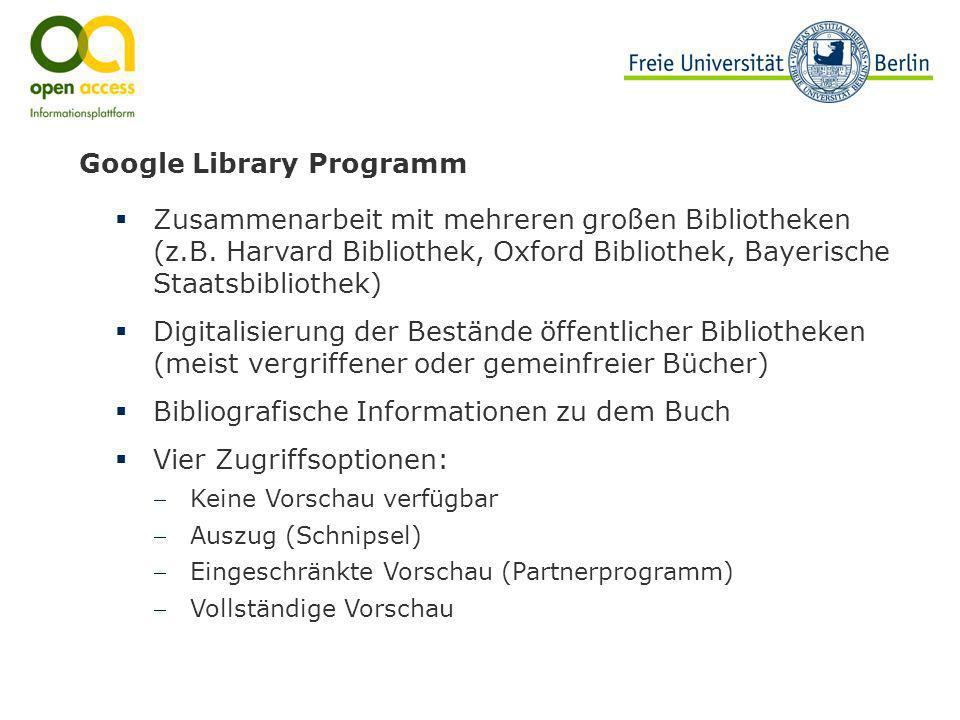Google Library Programm Zusammenarbeit mit mehreren großen Bibliotheken (z.B. Harvard Bibliothek, Oxford Bibliothek, Bayerische Staatsbibliothek) Digi