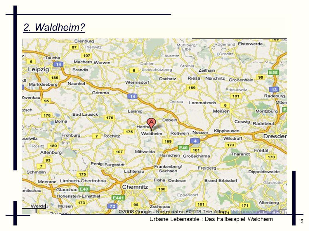 5 Urbane Lebensstile : Das Fallbeispiel Waldheim 2. Waldheim?