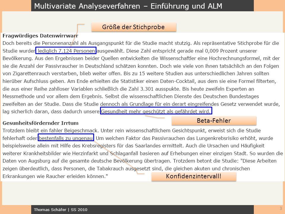 Multivariate Analyseverfahren – Einführung und ALM Thomas Schäfer | SS 2010 3 Größe der Stichprobe Beta-Fehler Konfidenzintervall!