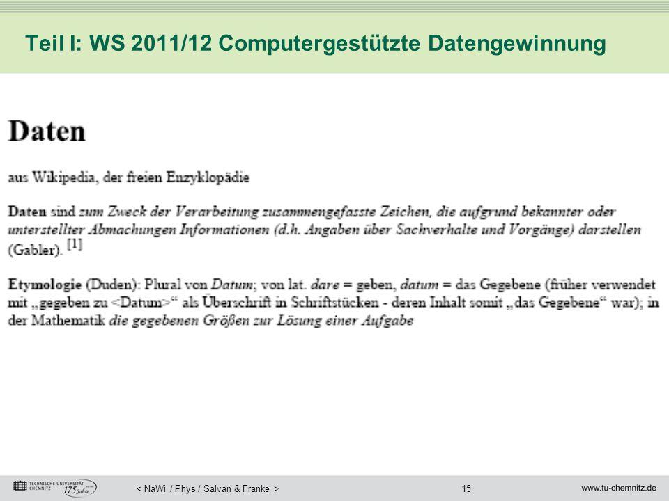 15 Teil I: WS 2011/12 Computergestützte Datengewinnung