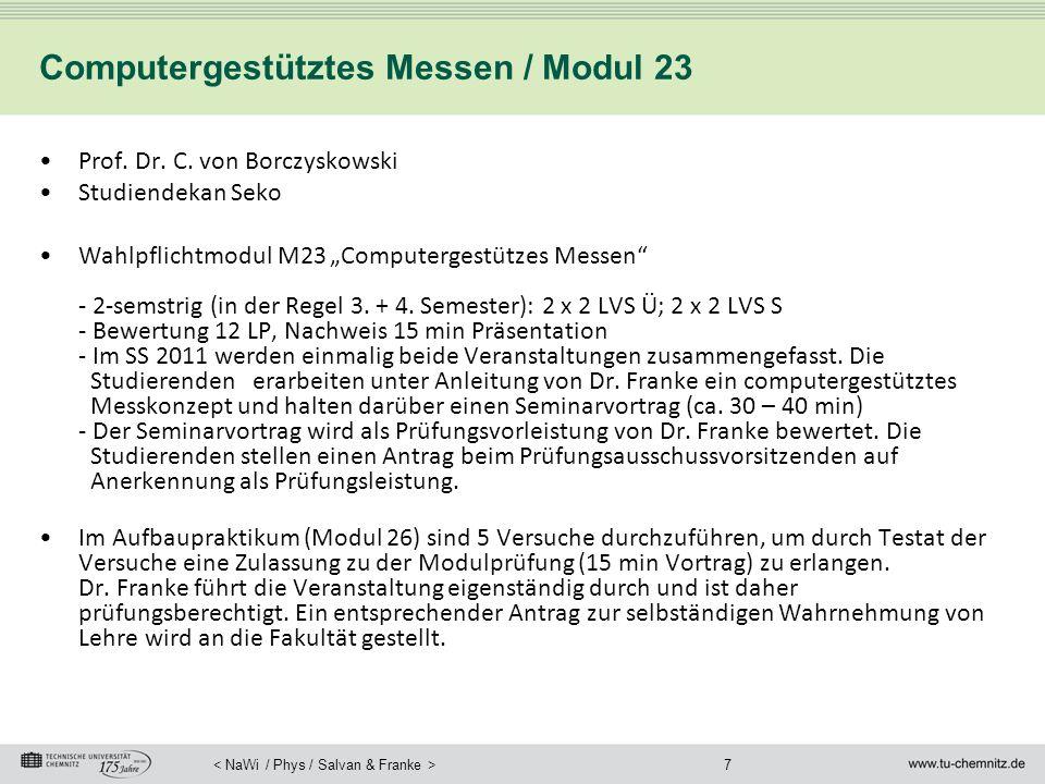 8 Modul 23: Computergestütztes Messen Schwerpunkt Datenerfassung, Messsteuerung Bei ca.