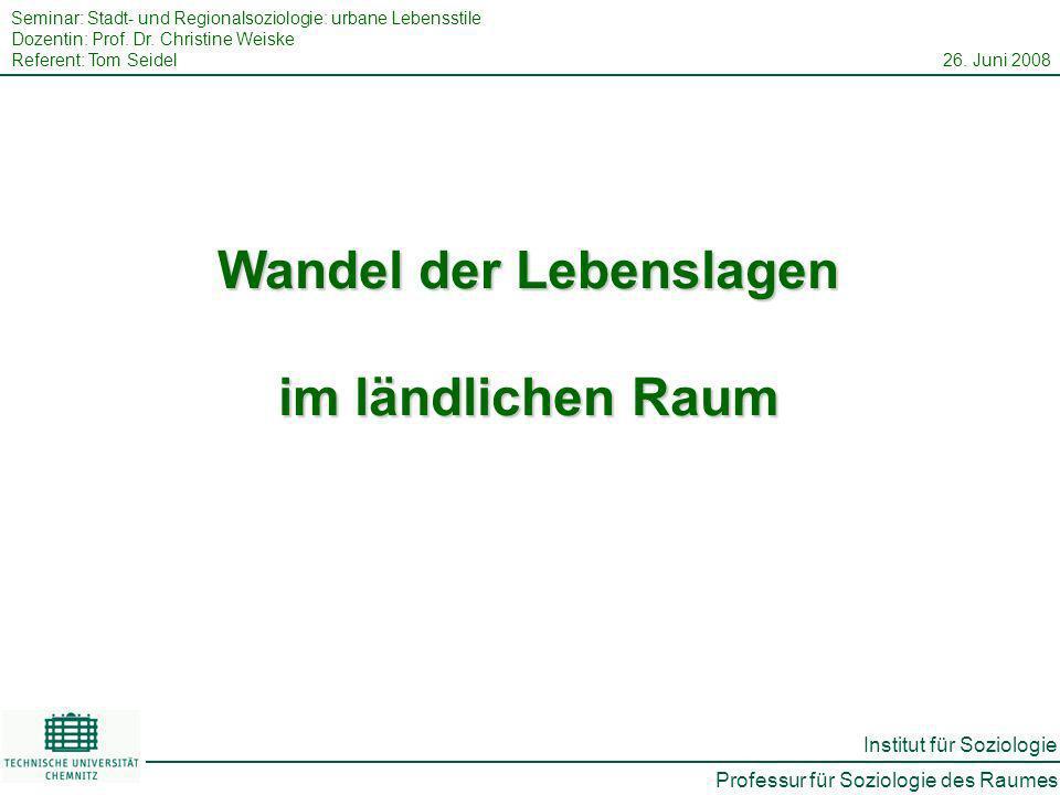 Professur für Soziologie des Raumes Institut für Soziologie Seminar: Stadt- und Regionalsoziologie: urbane Lebensstile Dozentin: Prof.