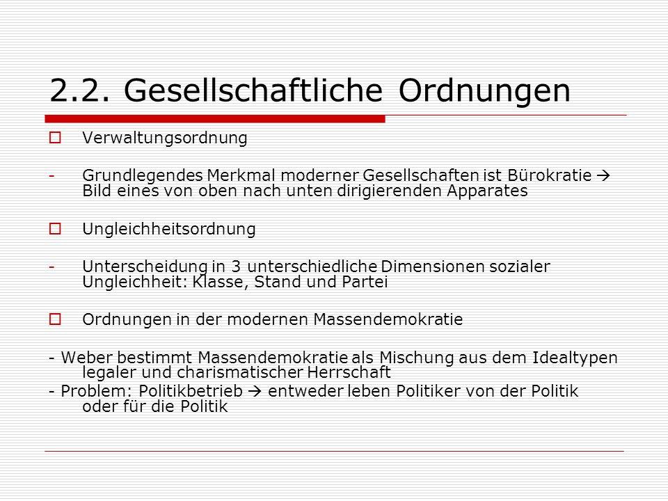 2.2. Gesellschaftliche Ordnungen Verwaltungsordnung -Grundlegendes Merkmal moderner Gesellschaften ist Bürokratie Bild eines von oben nach unten dirig