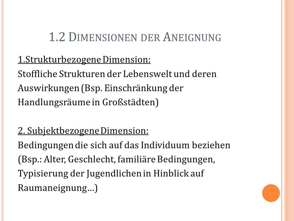 1.2 D IMENSIONEN DER A NEIGNUNG 1.Strukturbezogene Dimension: Stoffliche Strukturen der Lebenswelt und deren Auswirkungen (Bsp. Einschränkung der Hand