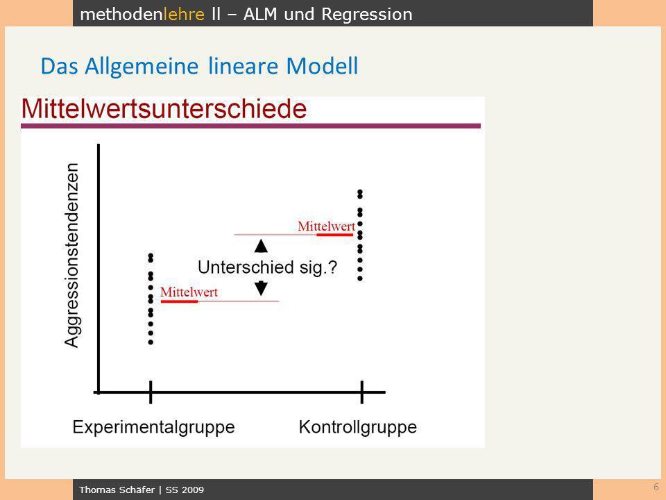 methodenlehre ll – ALM und Regression Thomas Schäfer | SS 2009 7 Das Allgemeine lineare Modell Die Variable, die die Gruppen definiert, dient als Prädiktor.