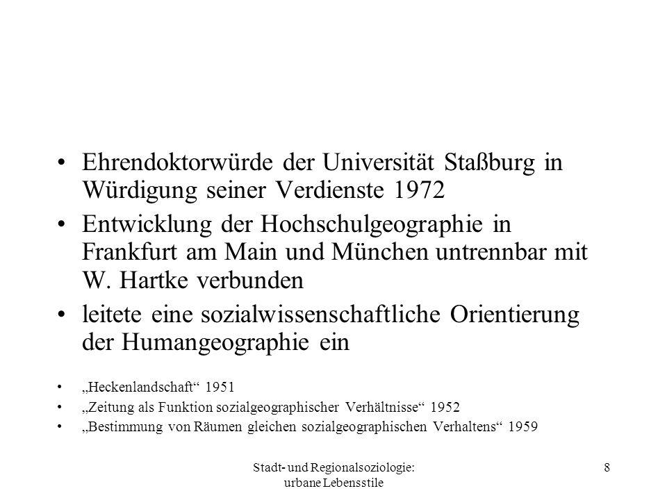 Stadt- und Regionalsoziologie: urbane Lebensstile 8 Ehrendoktorwürde der Universität Staßburg in Würdigung seiner Verdienste 1972 Entwicklung der Hoch