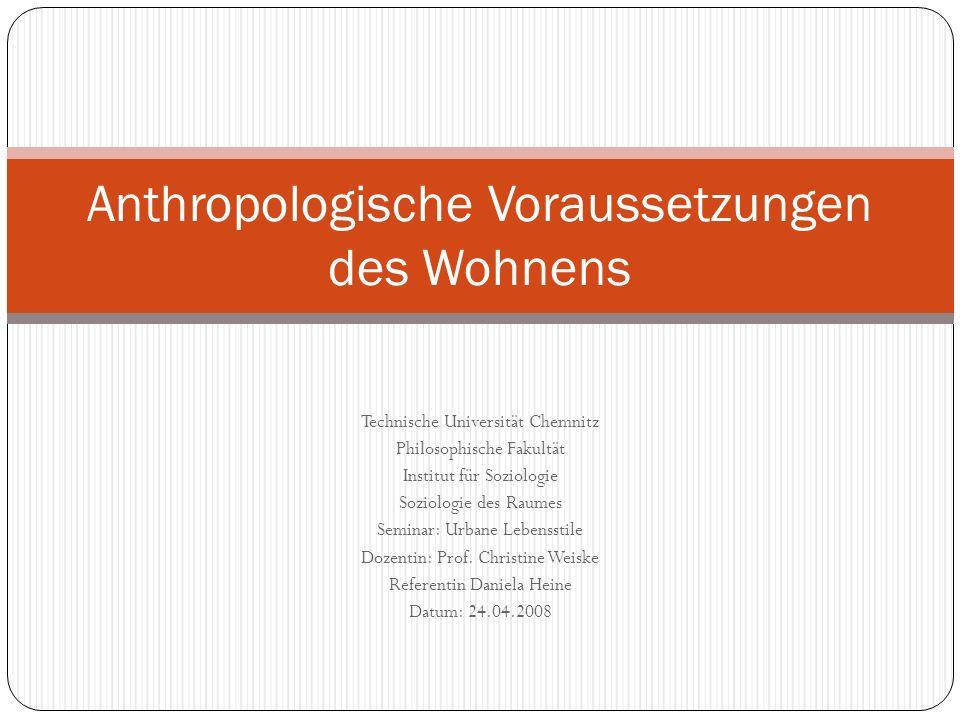 Technische Universität Chemnitz Philosophische Fakultät Institut für Soziologie Soziologie des Raumes Seminar: Urbane Lebensstile Dozentin: Prof. Chri