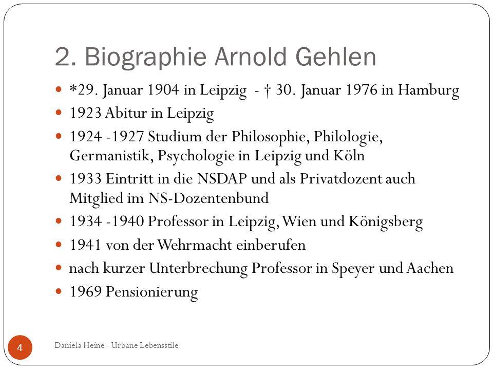 2. Biographie Arnold Gehlen *29. Januar 1904 in Leipzig - 30. Januar 1976 in Hamburg 1923 Abitur in Leipzig 1924 -1927 Studium der Philosophie, Philol