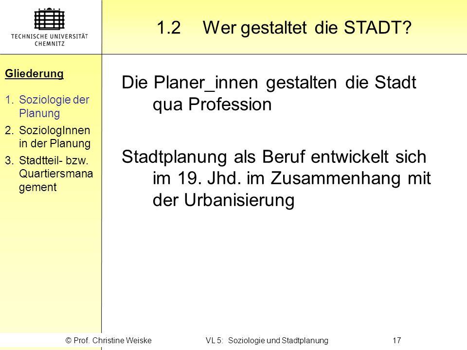 Gliederung 1.2Wer gestaltet die STADT? Gliederung 1.Soziologie der Planung 2.SoziologInnen in der Planung 3.Stadtteil- bzw. Quartiersmana gement © Pro