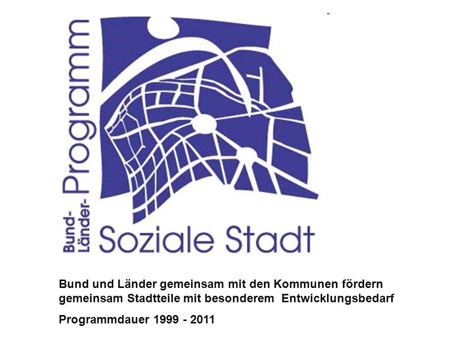Gliederung Bund und Länder gemeinsam mit den Kommunen fördern gemeinsam Stadtteile mit besonderem Entwicklungsbedarf Programmdauer 1999 - 2011