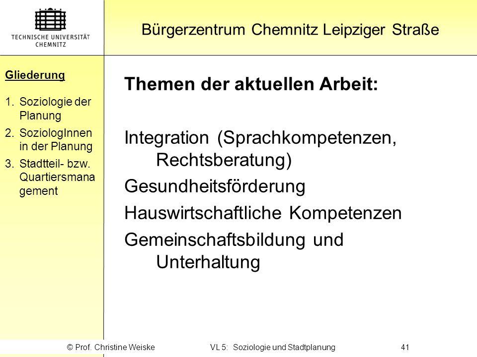 Gliederung Bürgerzentrum Chemnitz Leipziger Straße Gliederung 1.Soziologie der Planung 2.SoziologInnen in der Planung 3.Stadtteil- bzw. Quartiersmana