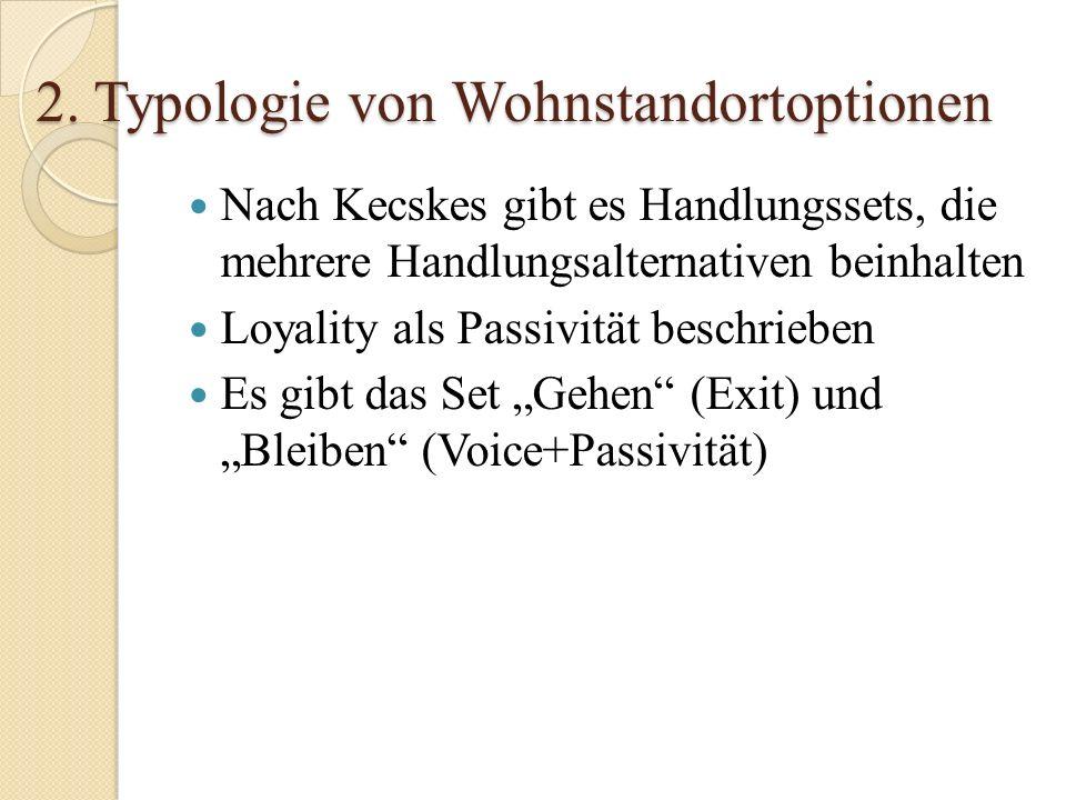 Nach Kecskes gibt es Handlungssets, die mehrere Handlungsalternativen beinhalten Loyality als Passivität beschrieben Es gibt das Set Gehen (Exit) und