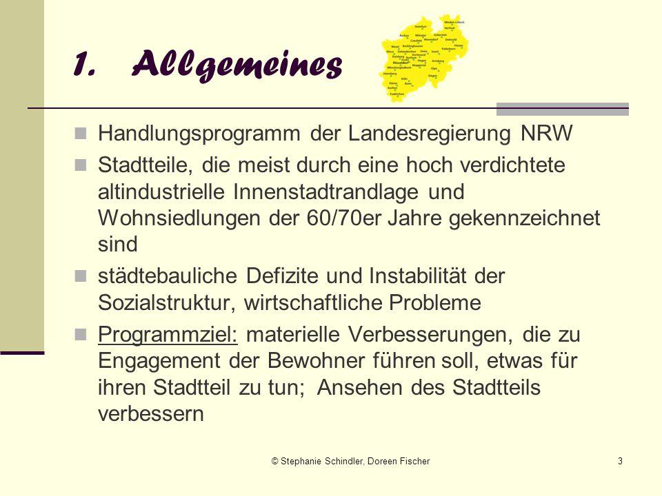 © Stephanie Schindler, Doreen Fischer3 1.Allgemeines Handlungsprogramm der Landesregierung NRW Stadtteile, die meist durch eine hoch verdichtete altin