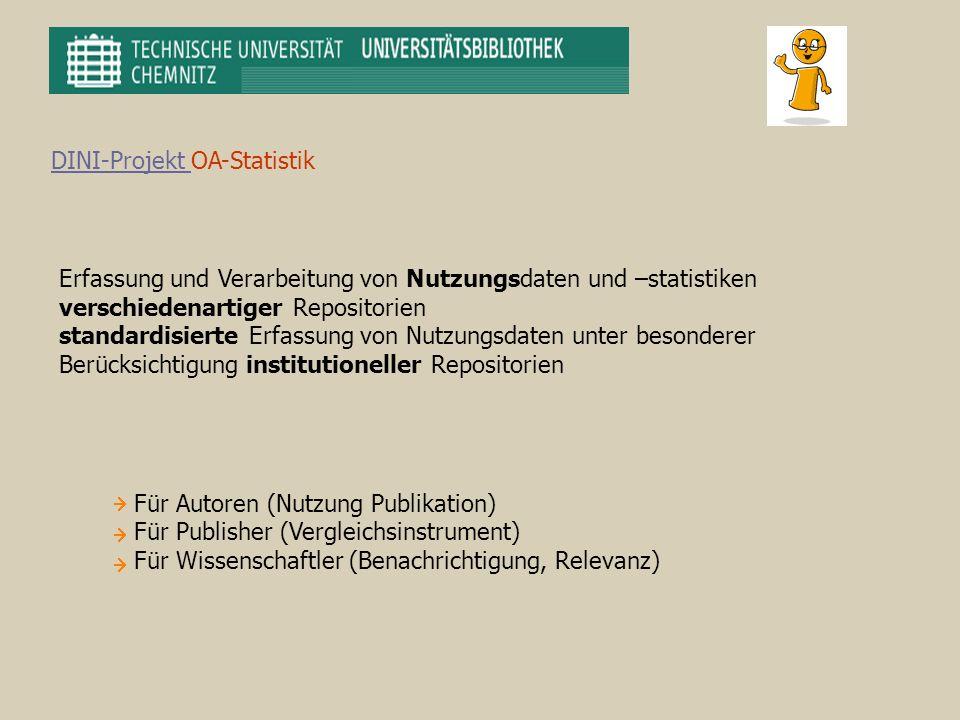 DINI-Projekt DINI-Projekt OA-Statistik Erfassung und Verarbeitung von Nutzungsdaten und –statistiken verschiedenartiger Repositorien standardisierte E