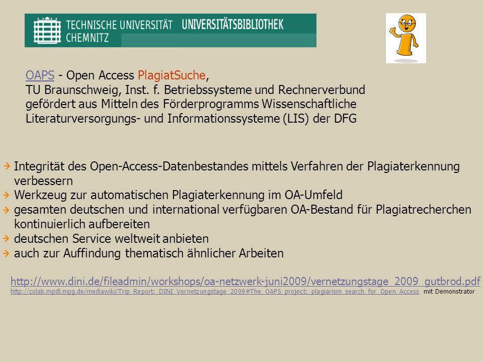 OAPSOAPS - Open Access PlagiatSuche, TU Braunschweig, Inst. f. Betriebssysteme und Rechnerverbund gefördert aus Mitteln des Förderprogramms Wissenscha