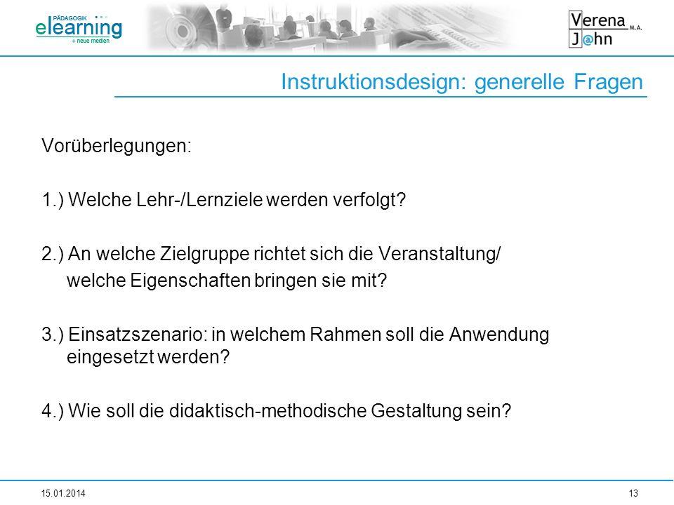Instruktionsdesign: generelle Fragen Vorüberlegungen: 1.) Welche Lehr-/Lernziele werden verfolgt? 2.) An welche Zielgruppe richtet sich die Veranstalt