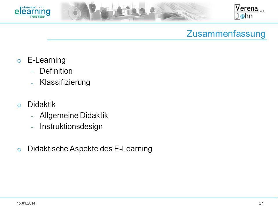 Zusammenfassung E-Learning Definition Klassifizierung Didaktik Allgemeine Didaktik Instruktionsdesign Didaktische Aspekte des E-Learning 15.01.201427
