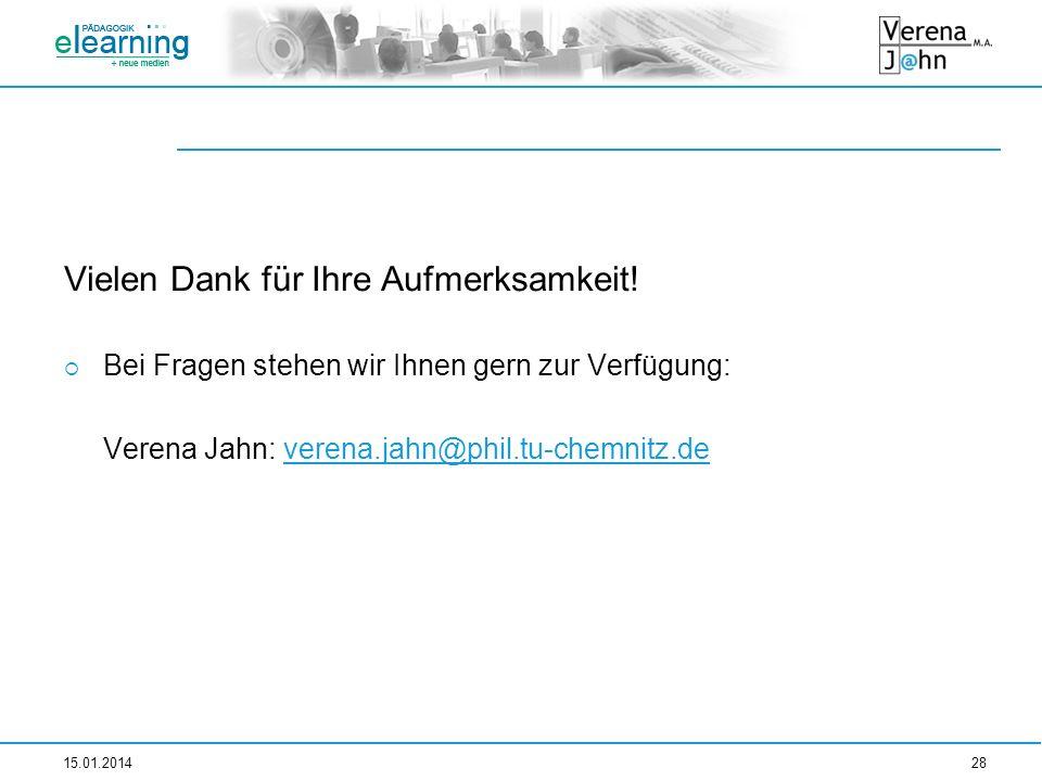 Vielen Dank für Ihre Aufmerksamkeit! Bei Fragen stehen wir Ihnen gern zur Verfügung: Verena Jahn: verena.jahn@phil.tu-chemnitz.deverena.jahn@phil.tu-c