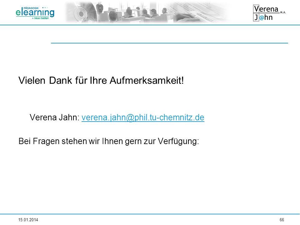 Vielen Dank für Ihre Aufmerksamkeit! Verena Jahn: verena.jahn@phil.tu-chemnitz.deverena.jahn@phil.tu-chemnitz.de Bei Fragen stehen wir Ihnen gern zur