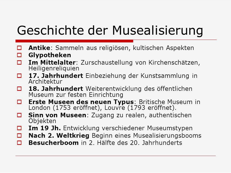 Geschichte der Musealisierung Antike: Sammeln aus religiösen, kultischen Aspekten Glypotheken Im Mittelalter: Zurschaustellung von Kirchenschätzen, Heiligenreliquien 17.