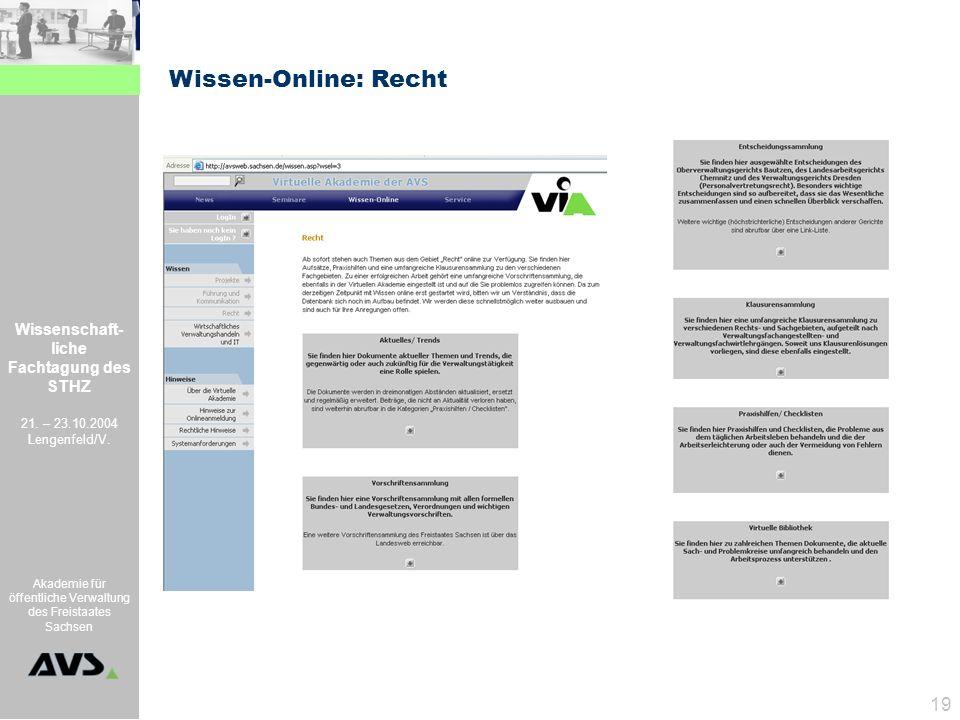 Wissenschaft- liche Fachtagung des STHZ 21. – 23.10.2004 Lengenfeld/V. Akademie für öffentliche Verwaltung des Freistaates Sachsen 19 Wissen-Online: R