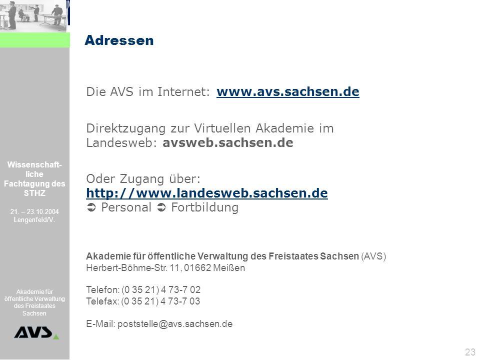 Wissenschaft- liche Fachtagung des STHZ 21. – 23.10.2004 Lengenfeld/V. Akademie für öffentliche Verwaltung des Freistaates Sachsen 23 Akademie für öff