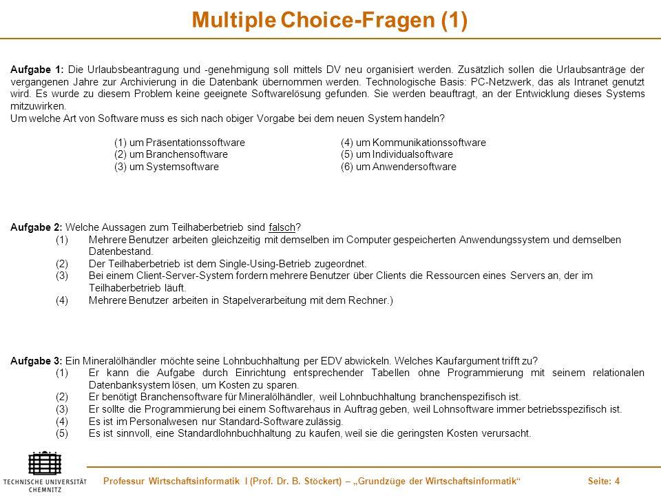 Professur Wirtschaftsinformatik I (Prof. Dr. B. Stöckert) – Grundzüge der WirtschaftsinformatikSeite: 4 Multiple Choice-Fragen (1) Aufgabe 1: Die Urla