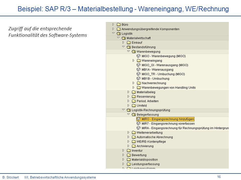 16 Beispiel: SAP R/3 – Materialbestellung - Wareneingang, WE/Rechnung B.
