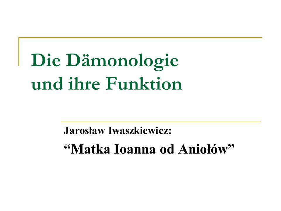 Die Dämonologie und ihre Funktion Jarosław Iwaszkiewicz: Matka Ioanna od Aniołów