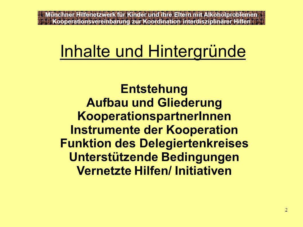 2 Münchner Hilfenetzwerk für Kinder und ihre Eltern mit Alkoholproblemen Kooperationsvereinbarung zur Koordination interdisziplinärer Hilfen Inhalte u