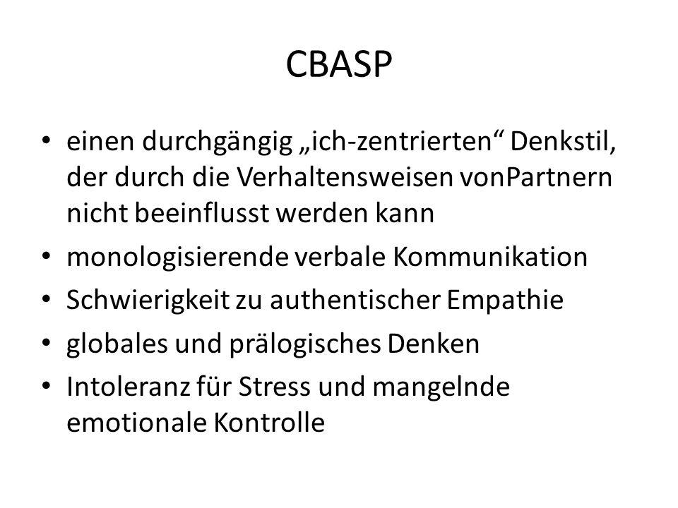 CBASP einen durchgängig ich-zentrierten Denkstil, der durch die Verhaltensweisen vonPartnern nicht beeinflusst werden kann monologisierende verbale Ko