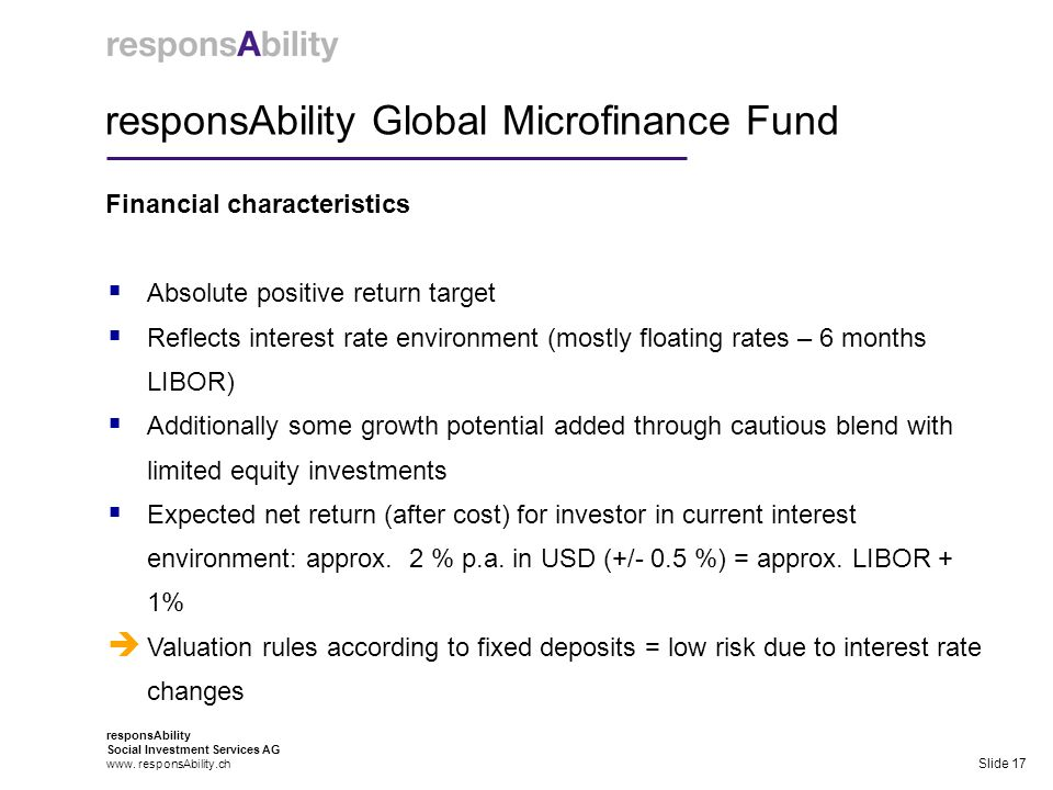 responsAbility Social Investment Services AG www. responsAbility.ch responsAbility Global Microfinance Fund Financial characteristics Slide 17 Absolut