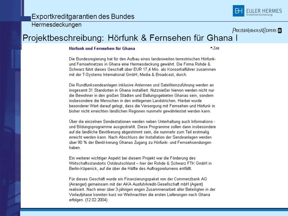 Exportkreditgarantien des Bundes Hermesdeckungen Projektbeschreibung: Hörfunk & Fernsehen für Ghana I