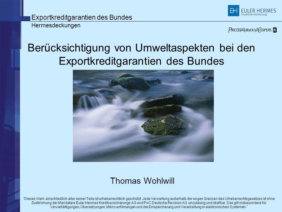 Exportkreditgarantien des Bundes Hermesdeckungen Umweltbedingungen / Monitoring Positive Deckungsentscheidung ggf.