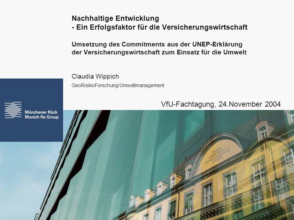 Nachhaltige Entwicklung - Ein Erfolgsfaktor für die Versicherungswirtschaft Umsetzung des Commitments aus der UNEP-Erklärung der Versicherungswirtscha