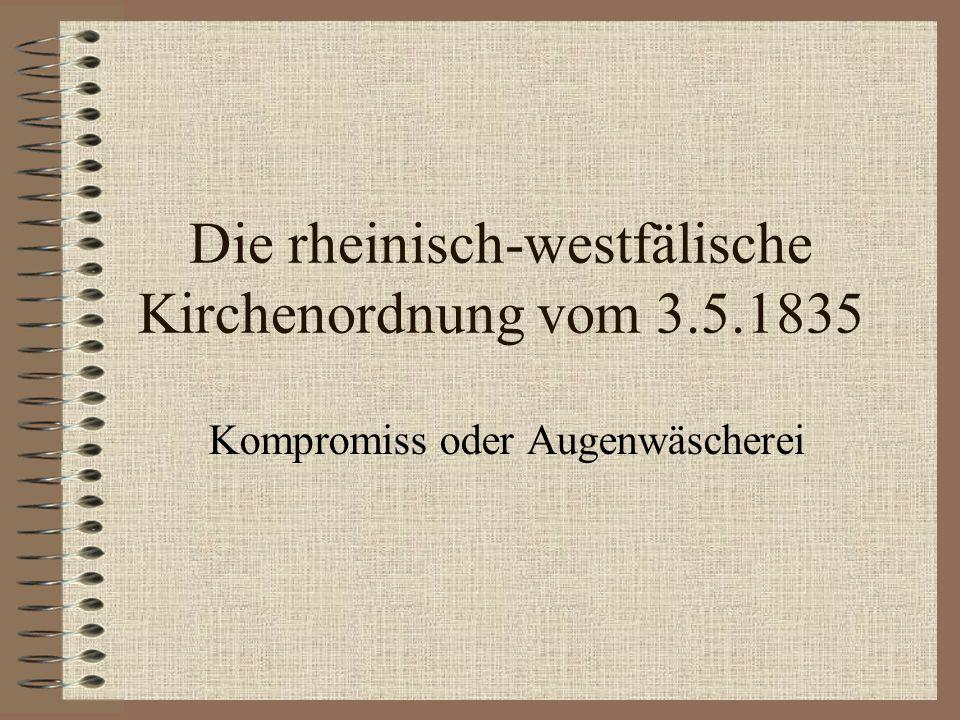 Die rheinisch-westfälische Kirchenordnung vom 3.5.1835 Kompromiss oder Augenwäscherei