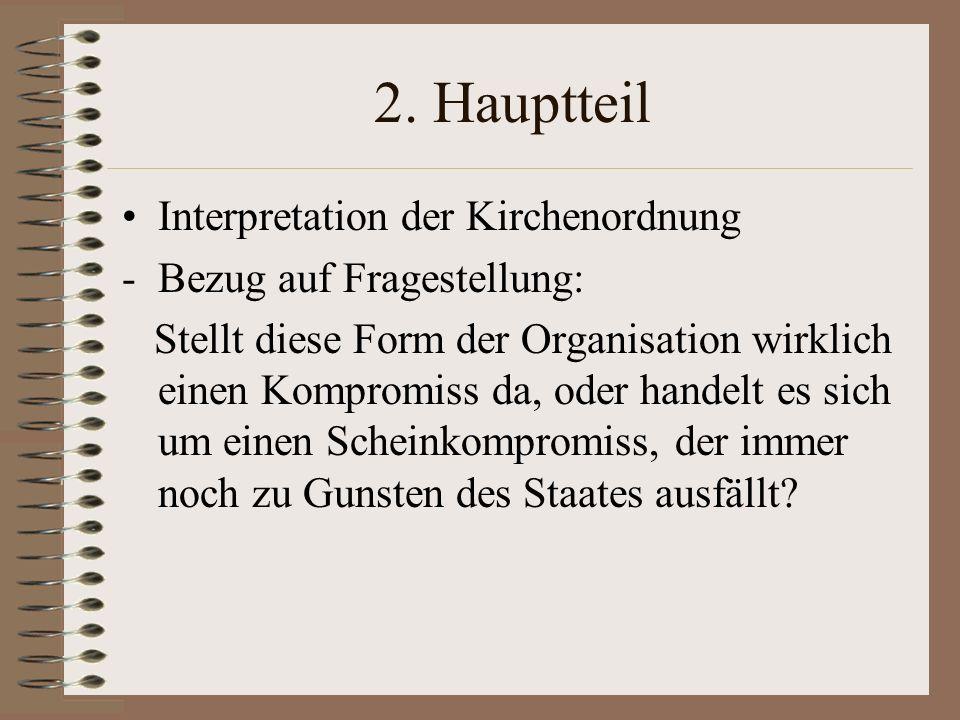 2. Hauptteil Interpretation der Kirchenordnung -Bezug auf Fragestellung: Stellt diese Form der Organisation wirklich einen Kompromiss da, oder handelt